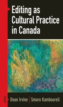 Editing as Cultural Practice in Canada, Paperback Book