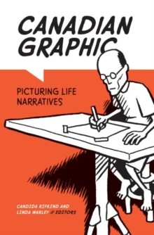 Canadian Graphic : Picturing Life Narratives, Paperback / softback Book