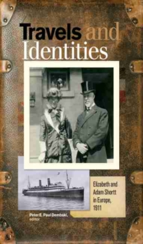 Travels and Identities : Elizabeth and Adam Shortt in Europe, 1911, Paperback Book