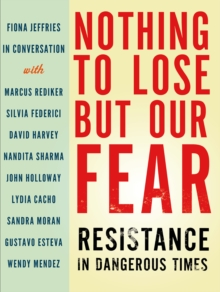 Nothing to Lose but Our Fear : Resistance in Dangerous Times, EPUB eBook