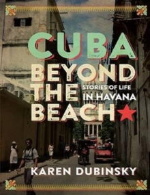 Cuba Beyond the Beach : Stories of Life in Havana, Paperback Book