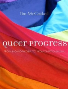 Queer Progress : From Homophobia to Homonationalism, Paperback Book