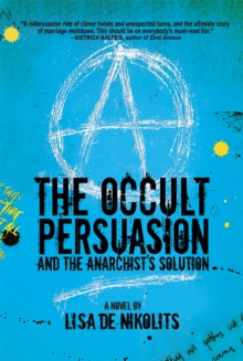 The Occult Persuasion and the Anarchist's Solution, EPUB eBook