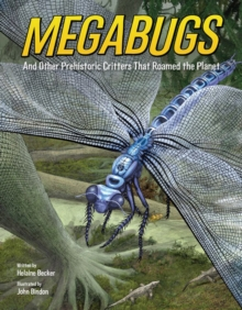 Megabugs : And Other Prehistoric Critters that Roamed the Planet, Hardback Book