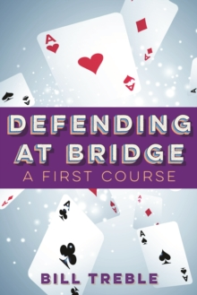 Defending at Bridge : A First Course, Paperback Book