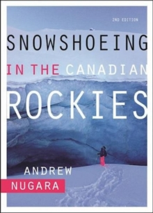 Snowshoeing in the Canadian Rockies, Paperback / softback Book