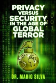 Privacy Versus Security in the Age of Global Terror, Paperback / softback Book