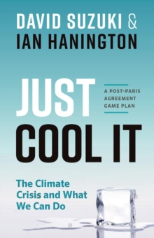 Just Cool It! : The Climate Crisis and What We Can Do - A Post-Paris Agreement Game Plan, EPUB eBook