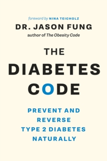 The Diabetes Code : Prevent and Reverse Type 2 Diabetes Naturally, Paperback Book
