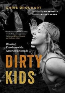 Dirty Kids : Chasing Freedom with America's Nomads, Paperback Book