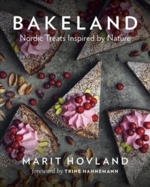 Bakeland : Nordic Treats Inspired by Nature, Hardback Book