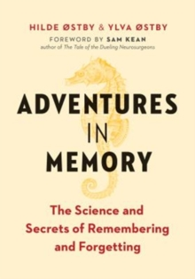 Adventures in Memory : The Science and Secrets of Remembering and Forgetting, Hardback Book