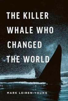 The Killer Whale Who Changed the World, Paperback / softback Book