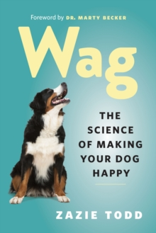 Wag : The Science of Making Your Dog Happy, EPUB eBook
