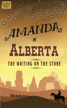 Amanda in Alberta: The Writing on the Stone, Paperback Book