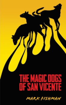 Magic Dogs of San Vicente, Paperback Book