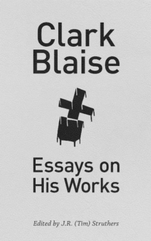 Clark Blaise : Essays on His Works, Paperback Book