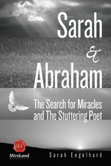 Sarah & Abraham : The Search for Miracles & the Stuttering Poet, Paperback Book