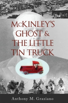 McKinley's Ghost & the Little Tin Truck, Paperback / softback Book