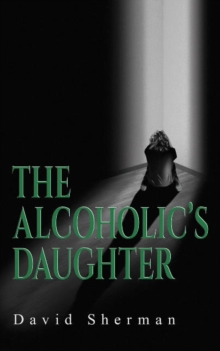 The Alcoholics Daughter, Paperback / softback Book