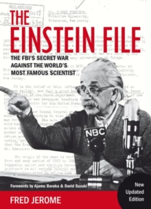 The Einstein File : The FBI's Secret War Against the World's Most Famous Scientist, Paperback Book