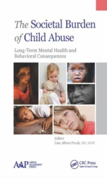 The Societal Burden of Child Abuse : Long-Term Mental Health and Behavioral Consequences, Hardback Book
