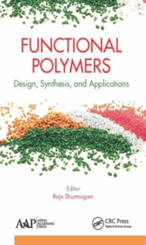 Functional Polymers : Design, Synthesis, and Applications, Hardback Book