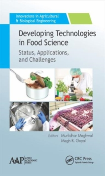 Developing Technologies in Food Science : Status, Applications, and Challenges, Hardback Book