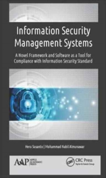 Information Security Management Systems : A Novel Framework and Software as a Tool for Compliance with Information Security Standard, Hardback Book