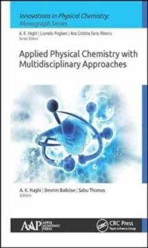 Applied Physical Chemistry with Multidisciplinary Approaches, Hardback Book