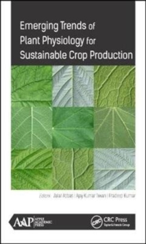 Emerging Trends of Plant Physiology for Sustainable Crop Production, Hardback Book