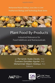 Plant Food By-Products : Industrial Relevance for Food Additives and Nutraceuticals, Hardback Book