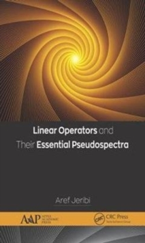 Linear Operators and Their Essential Pseudospectra, Hardback Book