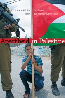 Apartheid in Palestine : Hard Laws and Harder Experiences, Paperback Book