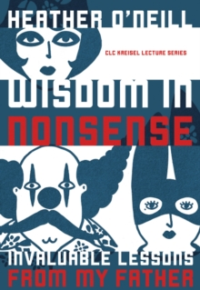 Wisdom in Nonsense : Invaluable Lessons from My Father, Paperback Book