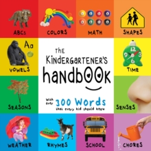 The Kindergartener's Handbook: ABC's, Vowels, Math, Shapes, Colors, Time, Senses, Rhymes, Science, and Chores, with 300 Words that every Kid should Know (Engage Early Readers: Children's Learning Book, EPUB eBook