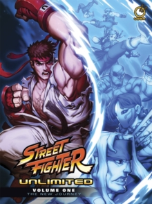 Street Fighter Unlimited Volume 1: The New Journey, Hardback Book