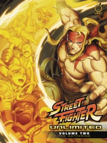 Street Fighter Unlimited Volume 2: The Gathering, Hardback Book