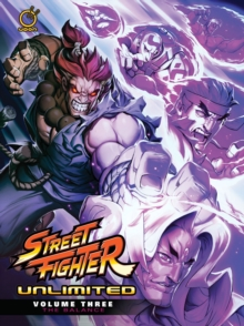 Street Fighter Unlimited Volume 3: The Balance, Hardback Book
