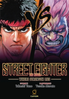 Street Fighter: The Novel : Where Strength Lies, Hardback Book