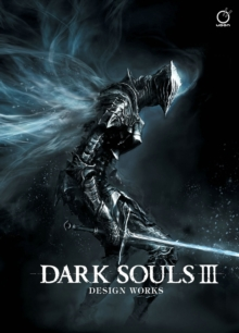 Dark Souls III: Design Works, Hardback Book