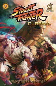 Street Fighter Classic Volume 3: Fighter's Destiny, Paperback / softback Book