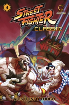 Street Fighter Classic Volume 4 : Kick it into Turbo, Paperback / softback Book