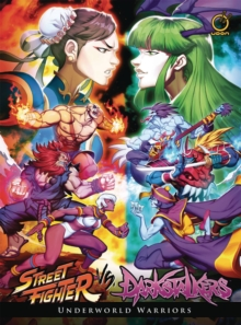 Street Fighter VS Darkstalkers: Underworld Warriors, Hardback Book