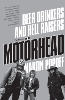 Beer Drinkers And Hell Raisers: The Rise Of MotÆrhead, EPUB eBook