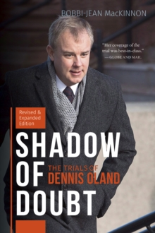Shadow of Doubt : The Trials of Dennis Oland, Expanded and Revised Edition, EPUB eBook