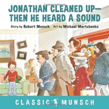 Jonathan Cleaned Up ... Then He Heard a Sound, Paperback / softback Book