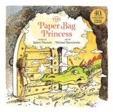 The Paper Bag Princess 40th anniversary edition, Hardback Book
