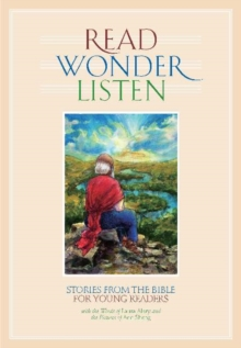 Read, Wonder, Listen : Stories from the Bible for Young Readers, Hardback Book