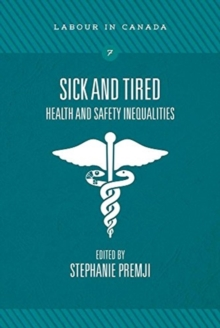 Sick and Tired : Health and Safety Inequalities, Paperback / softback Book